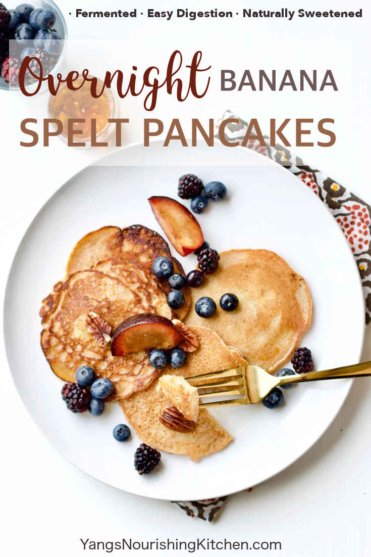 Overnight Banana Spelt Pancakes: Fermented for Better Nutrition and Digestion