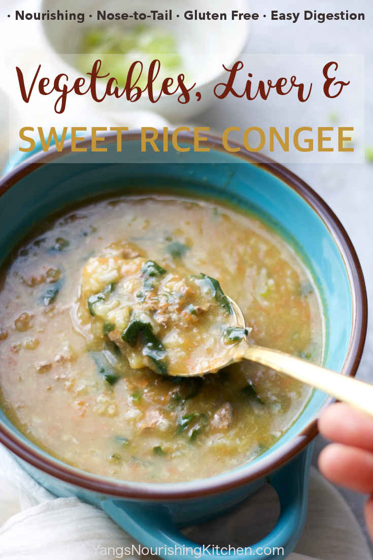 Nourishing Liver, Vegetable & Sweet Rice Congee