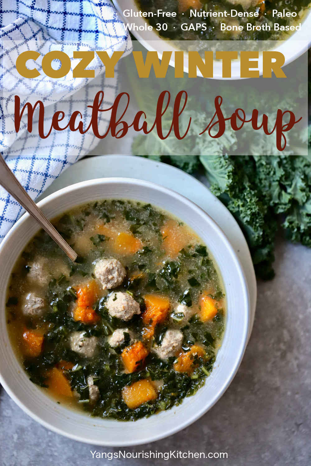 Cozy Winter Meatball Soup (Gluten-Free, Paleo, Whole 30)