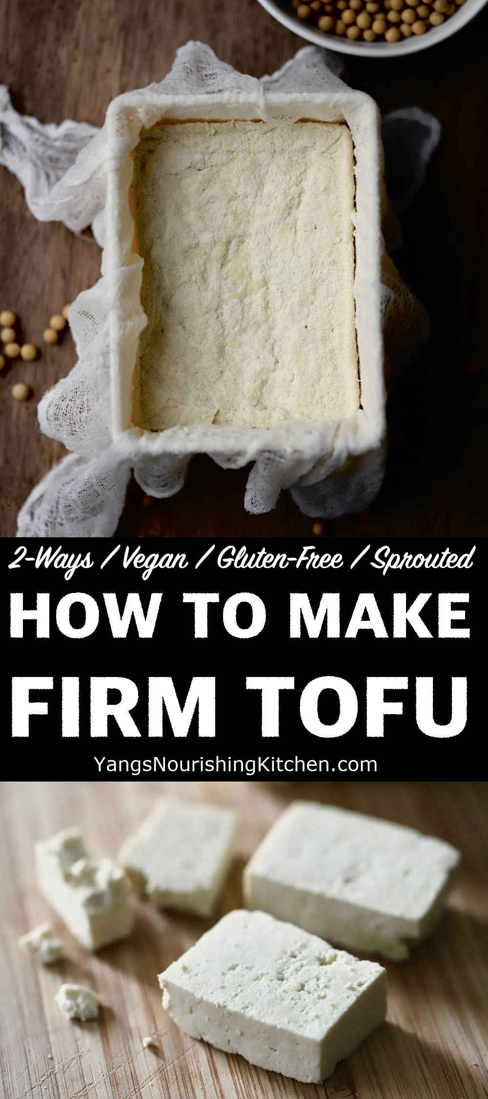 How to Make Tofu (2-Ways, Firm, Sprouted)